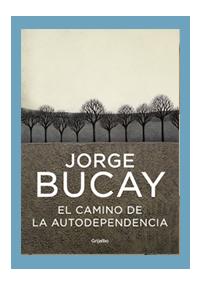 El Camino de la Autodependencia de Jorge Bucay