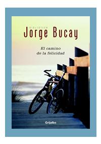 El Camino de la Felicidad de Jorge Bucay