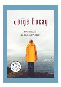El Camino de las Lagrimas de Jorge Bucay