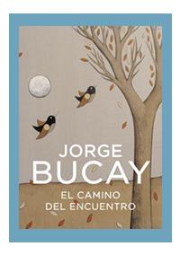 El Camino del Encuentro de Jorge Bucay