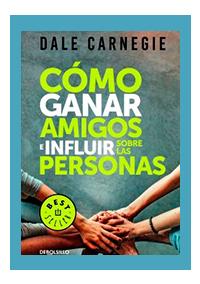 Cómo ganar amigos e influir en las personas, Dale Carnegie