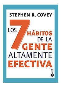 Los 7 hábitos de la gente altamente efectiva, Stephen R. Covey
